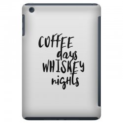 Coffee days, whiskey nights iPad Mini Case | Artistshot