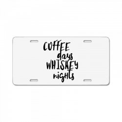 Coffee days, whiskey nights License Plate | Artistshot