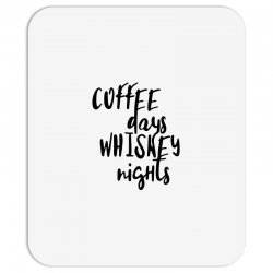 Coffee days, whiskey nights Mousepad | Artistshot