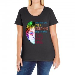 you may say i'm a dreamer Ladies Curvy T-Shirt | Artistshot