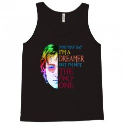 you may say i'm a dreamer Tank Top | Artistshot