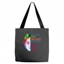 you may say i'm a dreamer Tote Bags | Artistshot