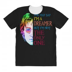 you may say i'm a dreamer All Over Women's T-shirt | Artistshot