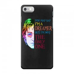 you may say i'm a dreamer iPhone 7 Case | Artistshot