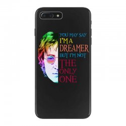 you may say i'm a dreamer iPhone 7 Plus Case | Artistshot