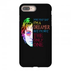 you may say i'm a dreamer iPhone 8 Plus Case | Artistshot