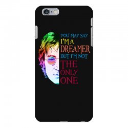you may say i'm a dreamer iPhone 6 Plus/6s Plus Case | Artistshot