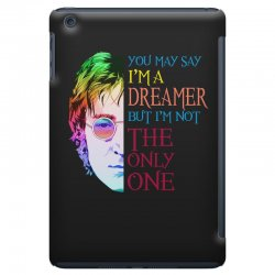 you may say i'm a dreamer iPad Mini Case | Artistshot