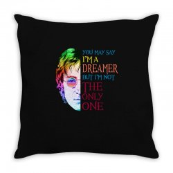 you may say i'm a dreamer Throw Pillow | Artistshot