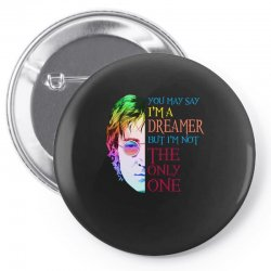 you may say i'm a dreamer Pin-back button | Artistshot