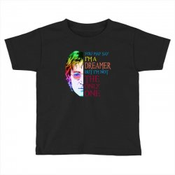 you may say i'm a dreamer Toddler T-shirt | Artistshot