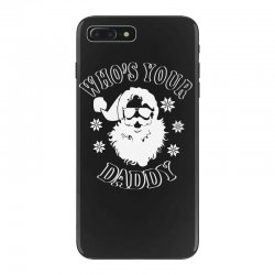whos your daddy hoodie santa ugly sweater party iPhone 7 Plus Case | Artistshot