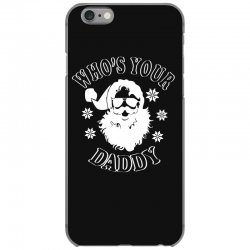 whos your daddy hoodie santa ugly sweater party iPhone 6/6s Case | Artistshot