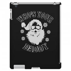 whos your daddy hoodie santa ugly sweater party iPad 3 and 4 Case | Artistshot