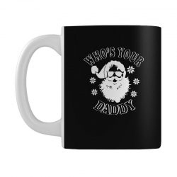 whos your daddy hoodie santa ugly sweater party Mug | Artistshot