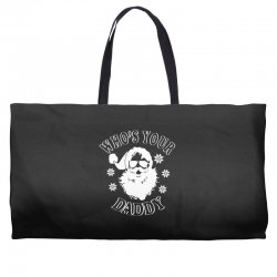 whos your daddy hoodie santa ugly sweater party Weekender Totes | Artistshot