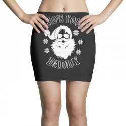 whos your daddy hoodie santa ugly sweater party Mini Skirts | Artistshot