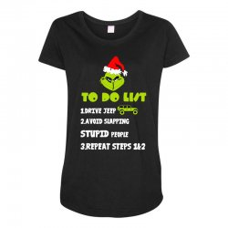 the grinch to do list drive jeep christmas Maternity Scoop Neck T-shirt | Artistshot