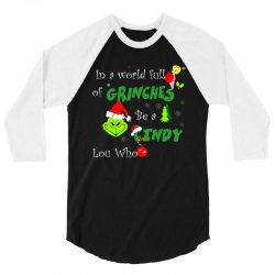 snow christmas in a world full of grinches be cindy lou who shirts 3/4 Sleeve Shirt | Artistshot