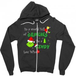 snow christmas in a world full of grinches be cindy lou who shirts Zipper Hoodie | Artistshot