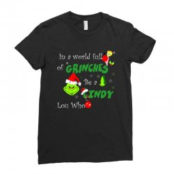 snow christmas in a world full of grinches be cindy lou who shirts Ladies Fitted T-Shirt | Artistshot