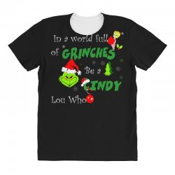 snow christmas in a world full of grinches be cindy lou who shirts All Over Women's T-shirt | Artistshot