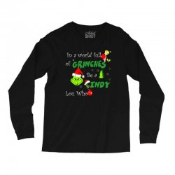 snow christmas in a world full of grinches be cindy lou who shirts Long Sleeve Shirts | Artistshot