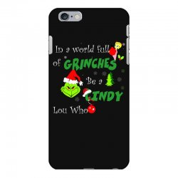 snow christmas in a world full of grinches be cindy lou who shirts iPhone 6 Plus/6s Plus Case | Artistshot