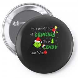 snow christmas in a world full of grinches be cindy lou who shirts Pin-back button | Artistshot