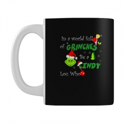 snow christmas in a world full of grinches be cindy lou who shirts Mug | Artistshot