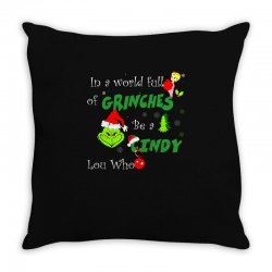 snow christmas in a world full of grinches be cindy lou who shirts Throw Pillow | Artistshot