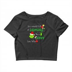 snow christmas in a world full of grinches be cindy lou who shirts Crop Top | Artistshot
