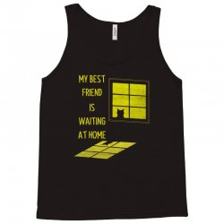 my best friend is waiting at home Tank Top | Artistshot