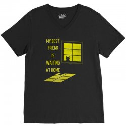 my best friend is waiting at home V-Neck Tee | Artistshot