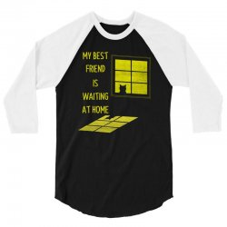 my best friend is waiting at home 3/4 Sleeve Shirt | Artistshot