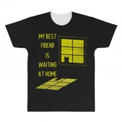 my best friend is waiting at home All Over Men's T-shirt | Artistshot