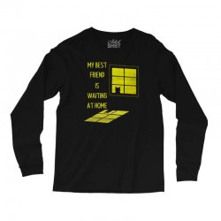 my best friend is waiting at home Long Sleeve Shirts | Artistshot