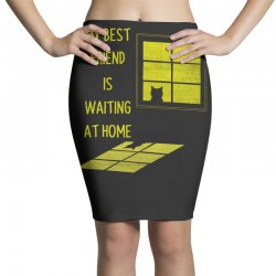 my best friend is waiting at home Pencil Skirts | Artistshot