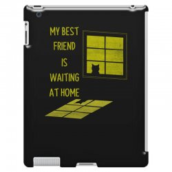 my best friend is waiting at home iPad 3 and 4 Case | Artistshot