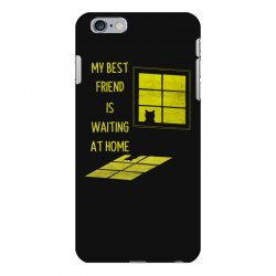my best friend is waiting at home iPhone 6 Plus/6s Plus Case | Artistshot