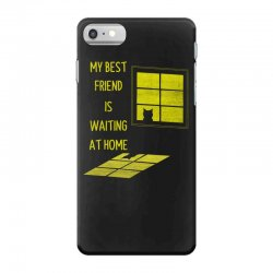 my best friend is waiting at home iPhone 7 Case | Artistshot