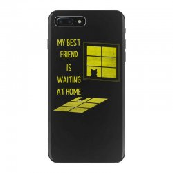 my best friend is waiting at home iPhone 7 Plus Case | Artistshot