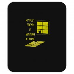 my best friend is waiting at home Mousepad | Artistshot