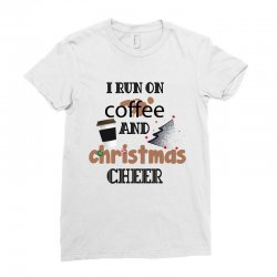 i run on coffee jesus and christmas cheer Ladies Fitted T-Shirt | Artistshot