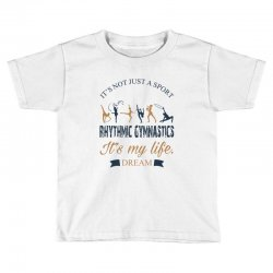 Rhythmic gymnastics - Motivational Toddler T-shirt | Artistshot
