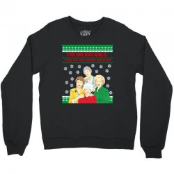 golden girls  may all your christmas Crewneck Sweatshirt | Artistshot