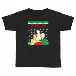 golden girls  may all your christmas Toddler T-shirt | Artistshot