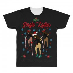 all the jingle ladies christmas all the jingle ladies All Over Men's T-shirt | Artistshot