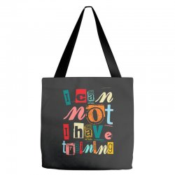 I can not, I have training Tote Bags | Artistshot