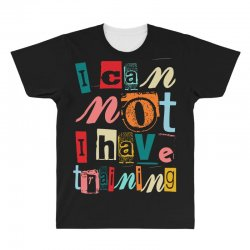 I can not, I have training All Over Men's T-shirt | Artistshot